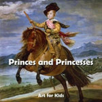 Princes and Princesses : Art for Kids - Parkstone Press