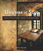 Universe of Style : Architecture and Furniture - Emile Bayard