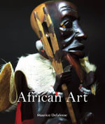 African Art : Temporis Collection - Maurice Delafosse