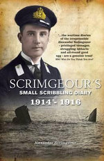 Scrimgeour's Small Scribbling Diary 1914 - 1916 - Alexander Scrimgeour