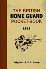 The British Home Guard Pocket-book - A.F.U. Green