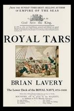 Royal Tars : The Lower Deck of the Royal Navy, 875-1850 - Brian Lavery