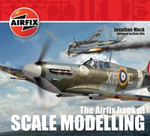 The Airfix Book of Scale Modelling - Jonathan Mock