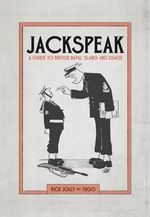 Jackspeak : A Guide to British Naval Slang & Usage - Rick Jolly