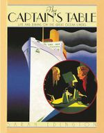 The Captain's Table : Life and Dining on the Great Ocean Liners - Sarah Edington