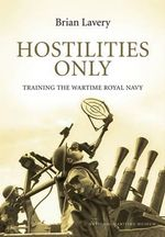 Hostilities Only : Training the Wartime Royal Navy - Brian Lavery