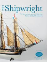 Shipwright 2013 : The International Annual of Maritime History and Ship Modelmaking
