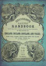 Bradshaw's Railway Handbook Complete Edition, Volumes I-IV - George Bradshaw