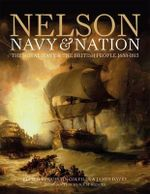 Nelson, Navy and Nation : The Royal Navy and the British People, 1688-1815