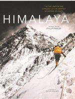 Himalaya : The Exploration and Conquest of the Greatest Mountains on Earth