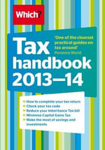 Tax Handbook 2013-14 : UK Taxation System  - Tony Levene