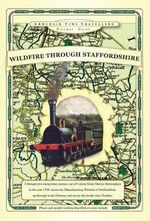 Wildfire Through Staffordshire - Mapseeker Publishing Ltd