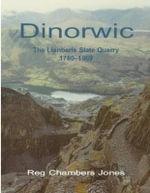 The Dinorwic : Llanberis Slate Quarry, 1780-1969 - Reg Chambers Jones