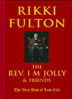 The Rev. I M Jolly and Friends : The Very Best of Last Call - Rikki Fulton