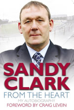 From the Heart : My Autobiography - Sandy Clark