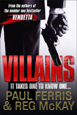 Villains : It Takes One to Know One - Paul Ferris