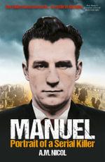 Manuel : Scotland's First Serial Killer - Allan Nicol