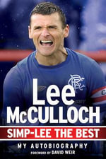 Simp-Lee the Best : My Autobiography - Lee McCulloch