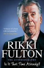Is it That Time Already? : The Autobiography - Rikki Fulton