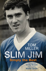 Slim Jim : Simply the Best - Tom Miller