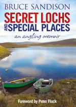 Secret Lochs and Special Places - Bruce Sandison