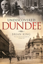 Undiscovered Dundee - Brian King