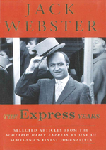 The Express Years : A Golden Decade - Jack Webster