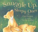 Snuggle Up, Sleepy Ones - Claire Freedman