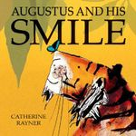 Augustus and His Smile - Catherine Rayner