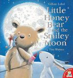 Little Honey Bear and the Smiley Moon - Gillian Lobel