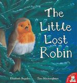 The Little Lost Robin - Elizabeth Baguley