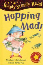 Hopping Mad! : Read Steady Read - Michael Catchpool