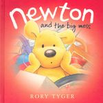 Newton and the Big Mess - Rory Tyger