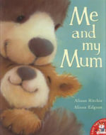 Me and My Mum - Alison Ritchie