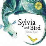 Sylvia and Bird - Catherine Rayner