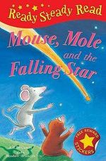 Mouse, Mole and the Falling Star : Read Steady Read - A.H. Benjamin