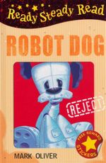 Robot Dog : Read Steady Read - Mark Oliver