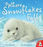 Where Snowflakes Fall - Claire Freedman