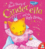 The Real Story of Cinderella and the Ugly Sisters - Liz Pichon