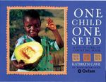 One Child, One Seed a South African Counting Book : Big Book - Kathryn Cave