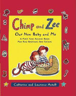 Chimp and Zee: Our New Baby and Me : A First Year Record Book for New Brothers and Sisters - Laurence Anholt