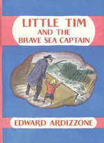 Little Tim and the Brave Sea Captain : Little Tim Ser. - Edward Ardizzone