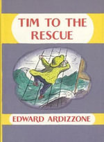 Tim to the Rescue : Little Tim Ser. - Edward Ardizzone