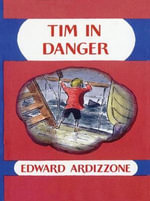 Tim in Danger : Little Tim Ser. - Edward Ardizzone