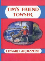 Tim's Friend Towser : Little Tim Ser. - Edward Ardizzone