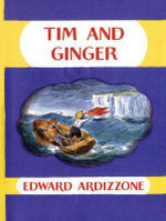 Tim and Ginger : Little Tim Ser. - Edward Ardizzone