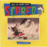 Art to Make You Scared! - Elizabeth Newbury