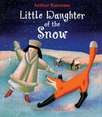 Little Daughter of the Snow - Arthur Ransome