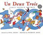 Un, Deux, Trois : First French Rhymes - Opal Dunn