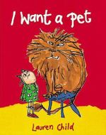 I Want a Pet : Big Book - Lauren Child